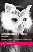 Controlling Dawn: A Pussycat Charade