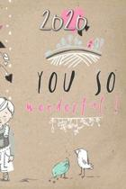 2020 You so wonderful: Your personal organizer 2020 with cool pages of life - personal organizer 2020 - weekly and monthly calendar for 2020