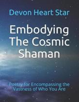 Embodying the Cosmic Shaman