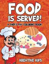 Food Is Served! a Chef's Day Coloring Book