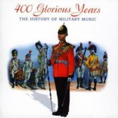 400 Glorious Years - The History of Military Music