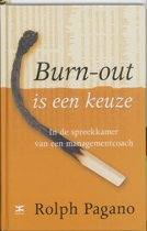 Burn-Out Is Een Keuze