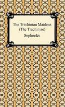 The Trachinian Maidens (The Trachiniae)
