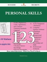 Personal Skills 123 Success Secrets - 123 Most Asked Questions On Personal Skills - What You Need To Know