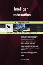Intelligent Automation a Complete Guide