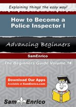 How to Become a Police Inspector I