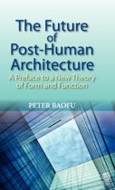 The Future of Post-human Architecture