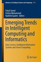 Emerging Trends in Intelligent Computing and Informatics: Data Science, Intelligent Information Systems and Smart Computing