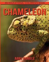 Chameleon! an Educational Children's Book about Chameleon with Fun Facts & Photos