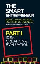 The Smart Entrepreneur (Part I: Idea creation and evaluation)