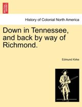 Down in Tennessee, and Back by Way of Richmond.