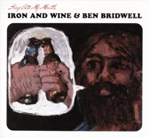 Ben Iron & Wine/Bridwell - Sing Into My Mouth
