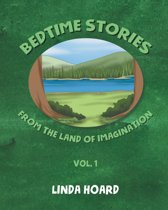 Bedtime Stories From the Land of Imagination Vol. 1