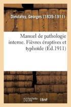 Manuel de Pathologie Interne. Fi vres ruptives Et Typho de