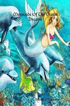 ''Mermaids of the Ocean Dreams:'' Giant Super Jumbo Coloring Book Features 100 Pages of Beautiful Mermaids, Fairies, Princesses, Ocean Scenes, Sea Creatures, and More for Stress Relief (Adult Coloring Book) Book Edition:3