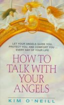 How to Talk to Your Angel