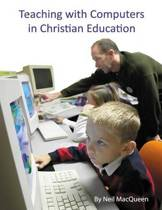 Teaching with Computers in Christian Education