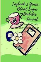 logbook 2 years: blood sugar logbook, diabetes journal, blood sugar journal level log: log for blood sugar reading, 110 weeks, green: B