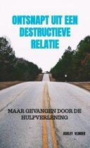 Ontsnapt uit een destructieve relatie