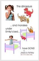 The Dinosaurs and Monsters Under Emily's Bed Have Gone!