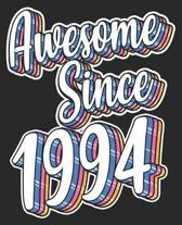 Awesome Since 1994: 25th Birthday Retro Born In Composition Notebook 100 Wide Ruled Pages Journal Diary