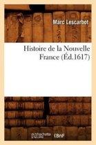 Histoire de la Nouvelle France ( d.1617)