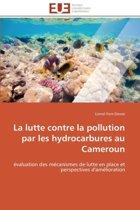 La Lutte Contre La Pollution Par Les Hydrocarbures Au Cameroun