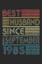 best Husband Since September 1985: 34th Wedding Anniversary Best Husband Since September 1985 Journal/Notebook Blank Lined Ruled 6x9 100 Pages