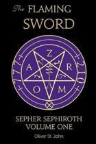 The Flaming Sword Sepher Sephiroth Volume One