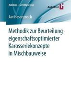 Methodik Zur Beurteilung Eigenschaftsoptimierter Karosseriekonzepte in Mischbauweise
