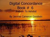 Arabian To Ashdod - Digital Concordance Book 6