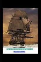 La Verdadera Historia de la Pirater a