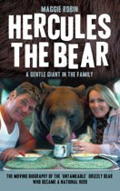 Hercules the Bear - A Gentle Giant in the Family