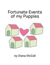 Fortunate Events of My Puppies