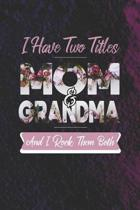 I Have Two Title Mom And Grandma And I Rock Them Both