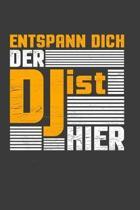 Entspann dich der DJ ist hier: Liniertes DinA 5 Notizbuch f�r Musiker Instrumentenspieler Bass Sopran Alt Tenor S�nger Notizheft