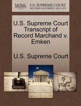 U.S. Supreme Court Transcript of Record Marchand V. Emken