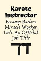Karate Instructor Because Badass Miracle Worker Isn't An Official Job Title: Karate Instructor Gifts, Christmas Gift For Karate Instructor, Karate Sen