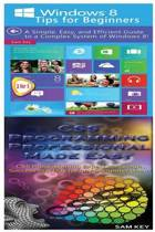 Windows 8 Tips for Beginners & CSS Programming Professional Made Easy