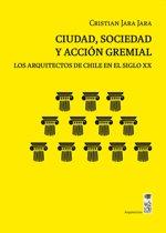 Ciudad, sociedad y accion gremial