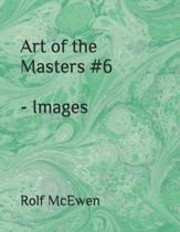 Art of the Masters #6 - Images
