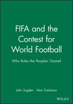 FIFA and the Contest for World Football