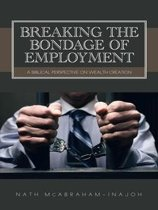 Breaking the Bondage of Employment