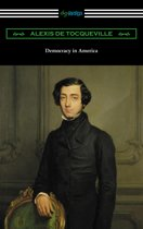 Democracy in America (Volumes 1 and 2, Unabridged) [Translated by Henry Reeve with an Introduction by John Bigelow]