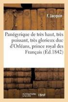 Pan gyrique de Tr s Haut, Tr s Puissant, Tr s Glorieux Et Tr s Excellent Prince