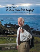 Just Remembering: A Surgeon Recalling the Past