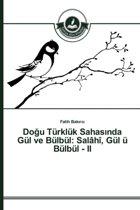 Do U Turkluk Sahas Nda Gul Ve Bulbul