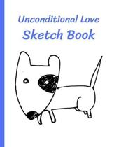 Unconditional Love Sketch Book: Dog Lovers Gift - Paperback Sketch Book measuring 8.5 X 11 inches - 120 blank pages (with a border)
