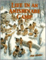 Life in an Anishinabe Camp Native Nations of North America