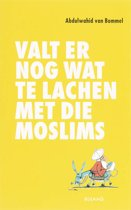 Valt Er Nog Wat Te Lachen Met Die Moslims